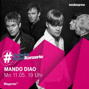 Montag, 11. Mai 2020, wird bei Magenta Mando Diao die Wohnzimmer beschallen.