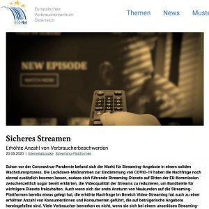 Aufgrund der zahlreichen Hilfeanfragen von Geschädigten hat das im Verein für Konsumenteninformation (VKI) angesiedelte Europäische Verbraucherzentrum Österreich (EVZ) jetzt unter www.europakonsument.at/streamen Informationen zum Thema Video-Streaming zusammengestellt.