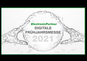 Vom 26. März bis 5. April steht die virtuelle Frühjahrsmesse 2021 von ElectronicPartner am Programm.