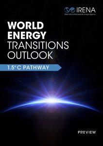 Der World Energy Transitions Outlook skizziert globale Strategien zur Klimaneutralität und weist den klimasicheren Weg zum 1,5°C-Ziel bis 2050.