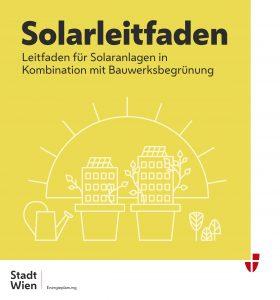 Der neue Wiener Solarleitfaden zeigt auf, wie sich Sonnenenergie und Gebäudebegrünung im städtischen Bereich sinnvoll kombinieren lassen.